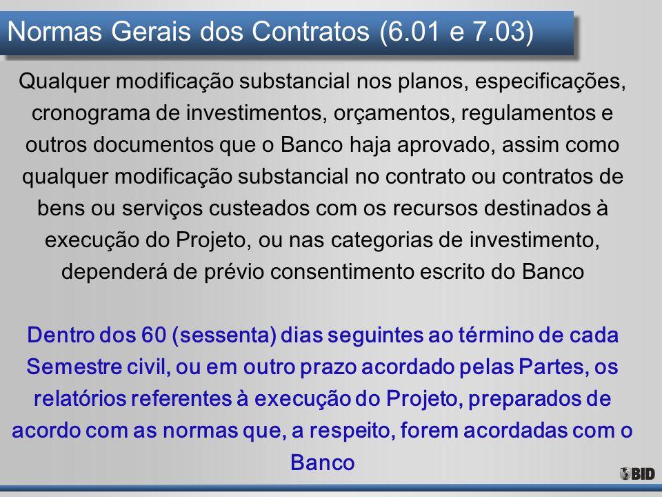Normas Gerais dos Contratos (6.01 e 7.03) Qualquer modificação substancial nos planos, especificações, cronograma de investimentos, orçamentos, regula