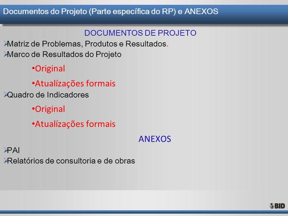 Documentos do Projeto (Parte específica do RP) e ANEXOS DOCUMENTOS DE PROJETO  Matriz de Problemas, Produtos e Resultados.  Marco de Resultados do P