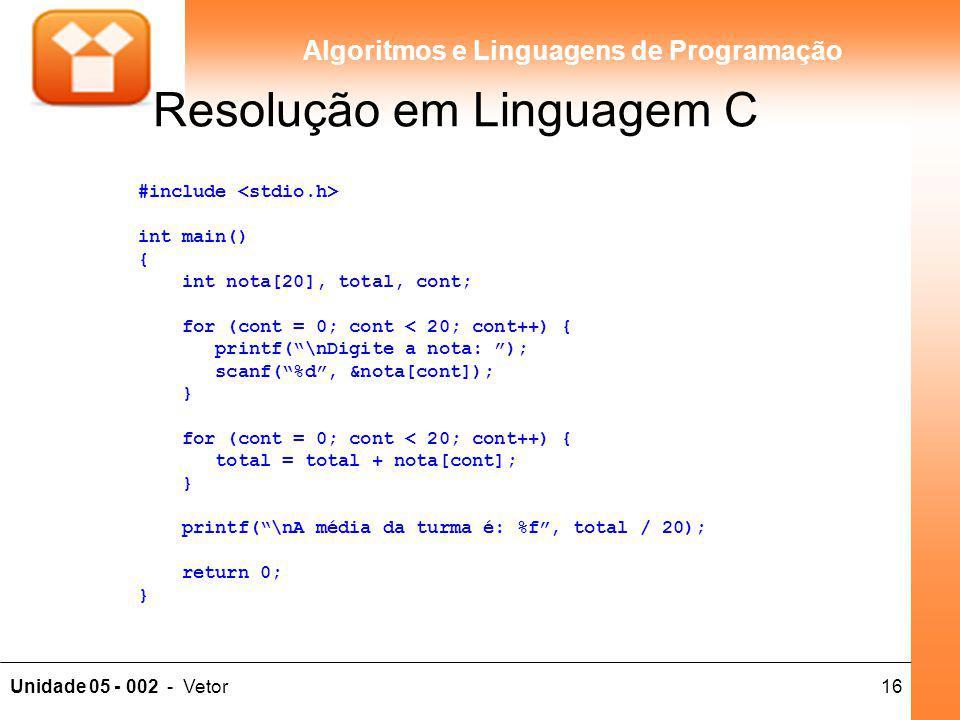 16Unidade 05 - 002 - Vetor Algoritmos e Linguagens de Programação #include int main() { int nota[20], total, cont; for (cont = 0; cont < 20; cont++) {