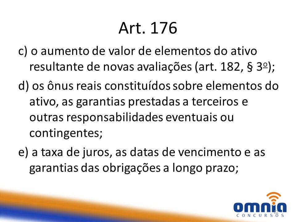 Art.176 c) o aumento de valor de elementos do ativo resultante de novas avaliações (art.