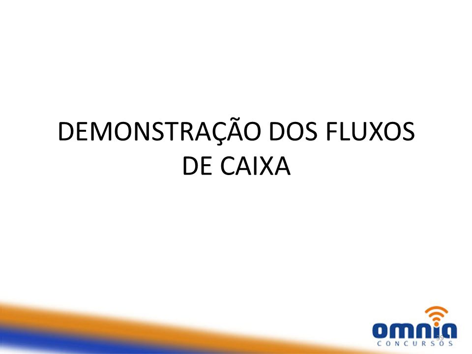 DEMONSTRAÇÃO DOS FLUXOS DE CAIXA 39