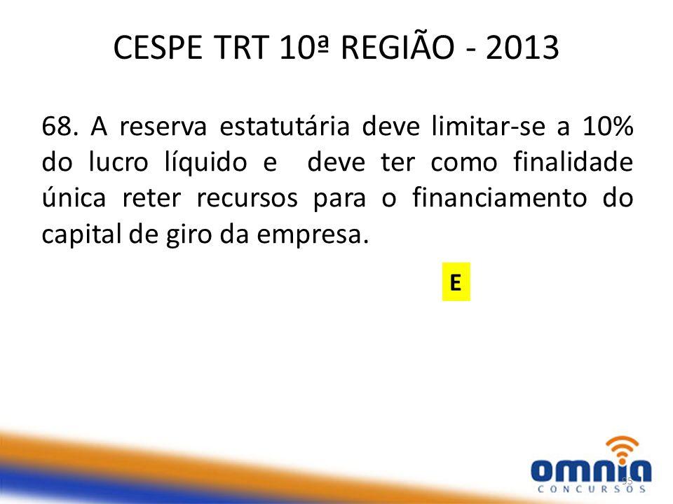 CESPE TRT 10ª REGIÃO - 2013 68.