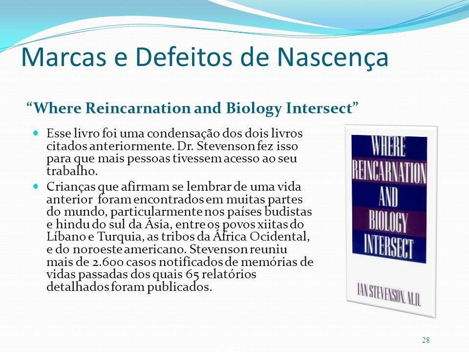 """28 de 14 Marcas e Defeitos de Nascença """"Where Reincarnation and Biology Intersect"""" Esse livro foi uma condensação dos dois livros citados anteriorment"""