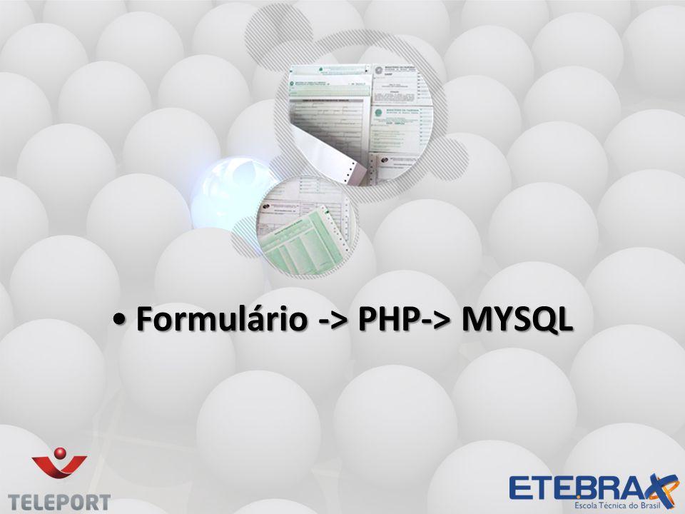 Formulário -> PHP-> MYSQLFormulário -> PHP-> MYSQL