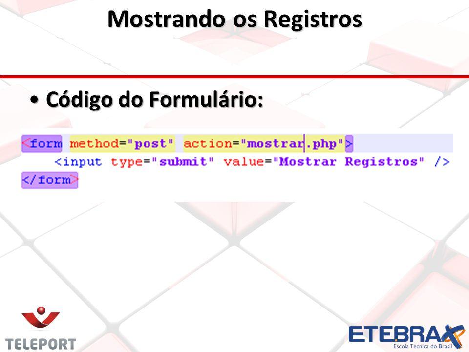 Mostrando os Registros Código do Formulário:Código do Formulário: