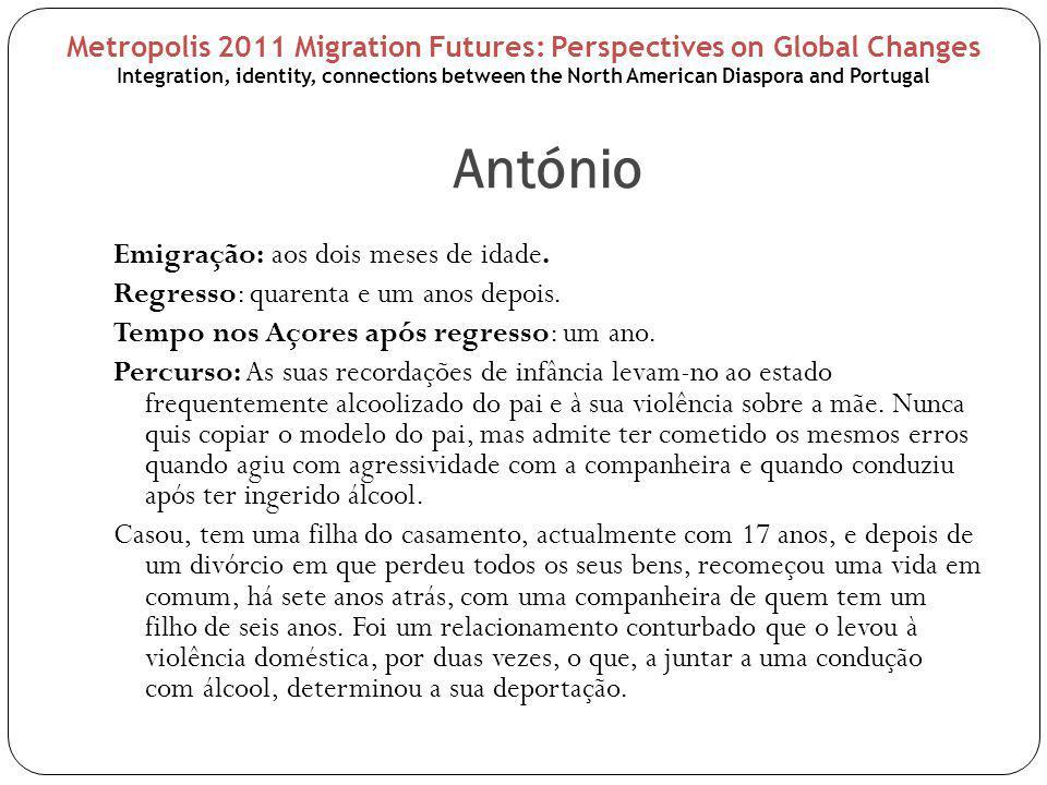 António Emigração: aos dois meses de idade. Regresso: quarenta e um anos depois. Tempo nos Açores após regresso: um ano. Percurso: As suas recordações