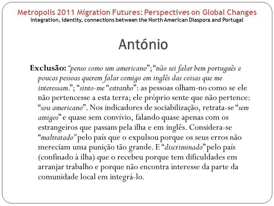 """António Exclusão: """"penso como um americano""""; """"não sei falar bem português e poucas pessoas querem falar comigo em inglês das coisas que me interessam."""