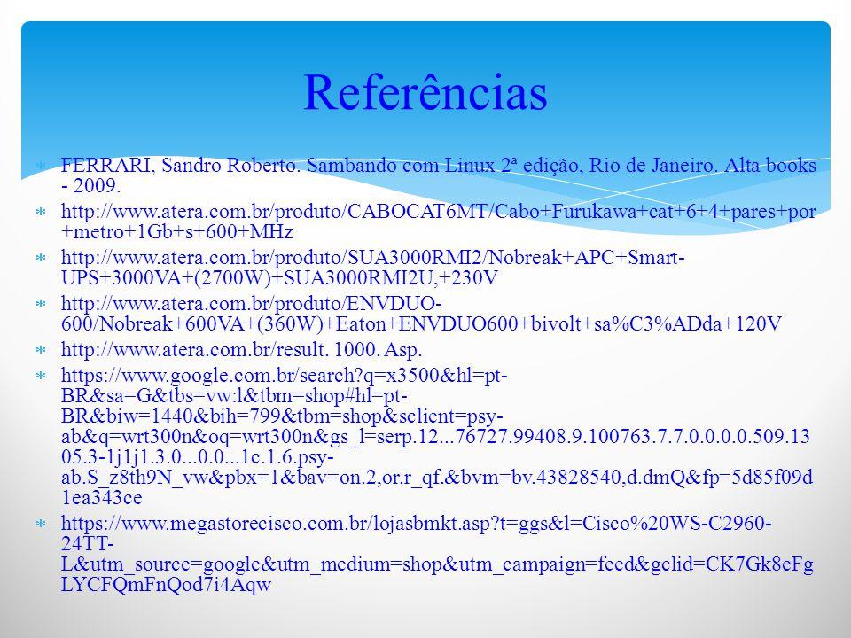  FERRARI, Sandro Roberto. Sambando com Linux 2ª edição, Rio de Janeiro.