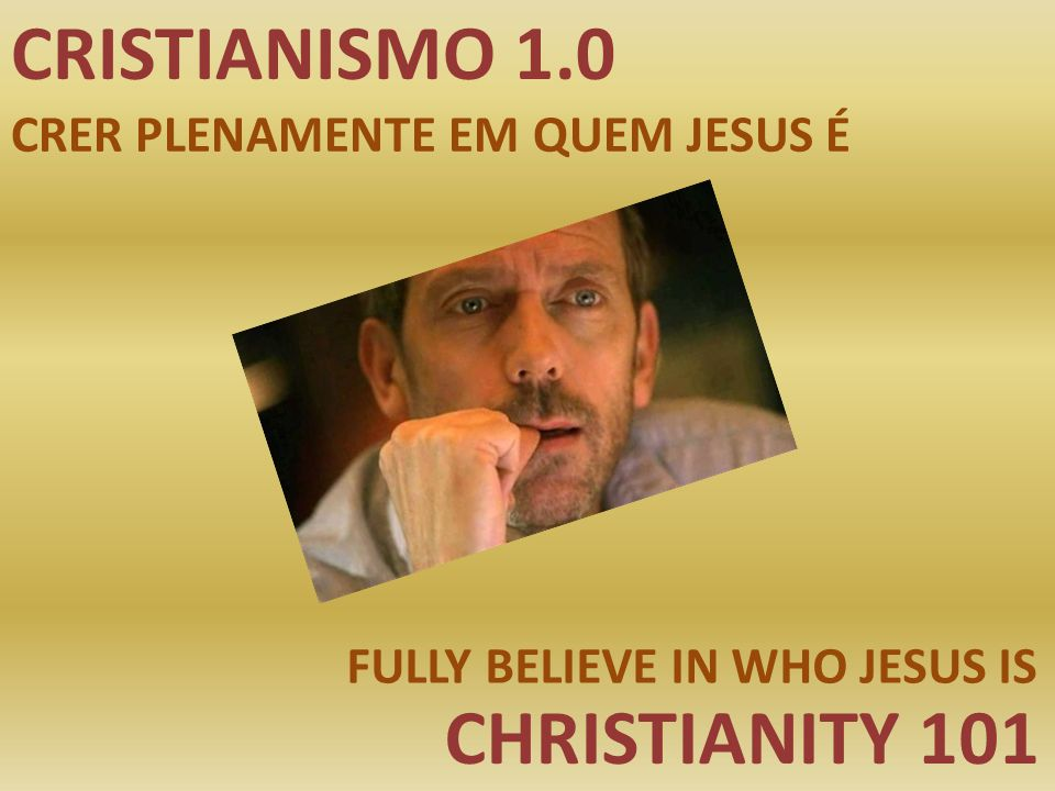 CRISTIANISMO 1.0 CHRISTIANITY 101 CRER PLENAMENTE EM QUEM JESUS É FULLY BELIEVE IN WHO JESUS ​​IS