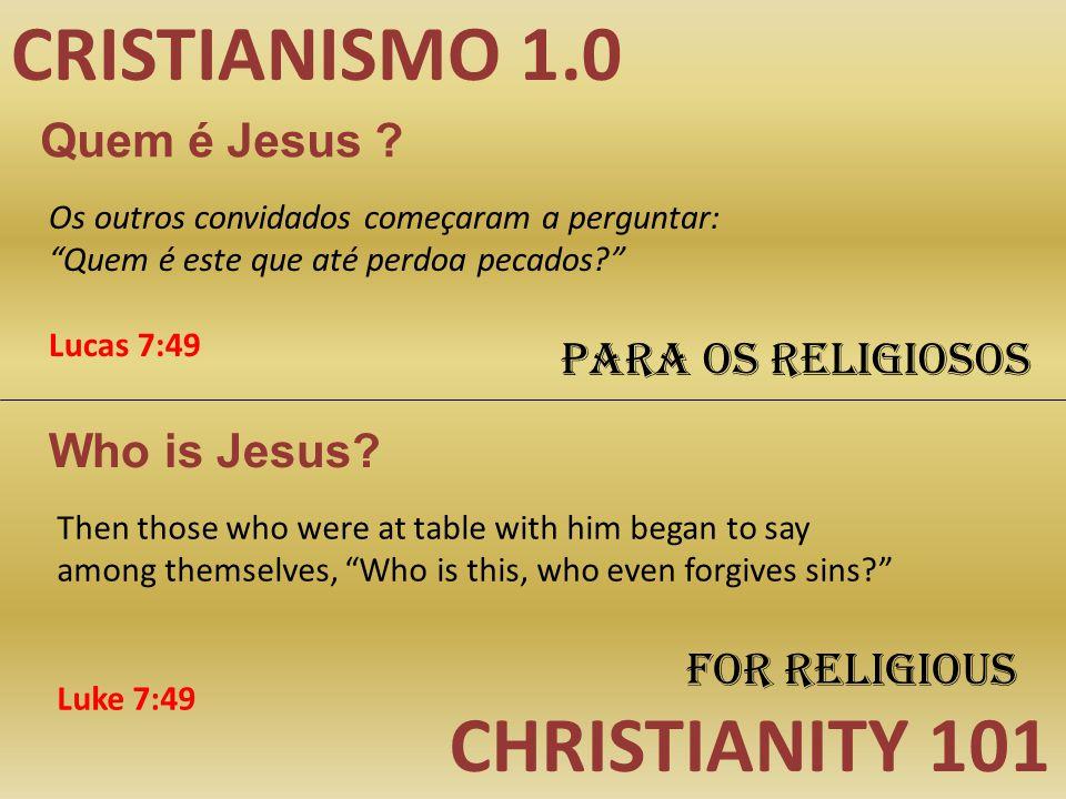 """CRISTIANISMO 1.0 CHRISTIANITY 101 Quem é Jesus ? Who is Jesus? Para os religiosos For religious Os outros convidados começaram a perguntar: """"Quem é es"""