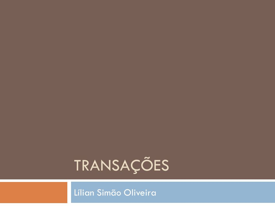 TRANSAÇÕES Lílian Simão Oliveira