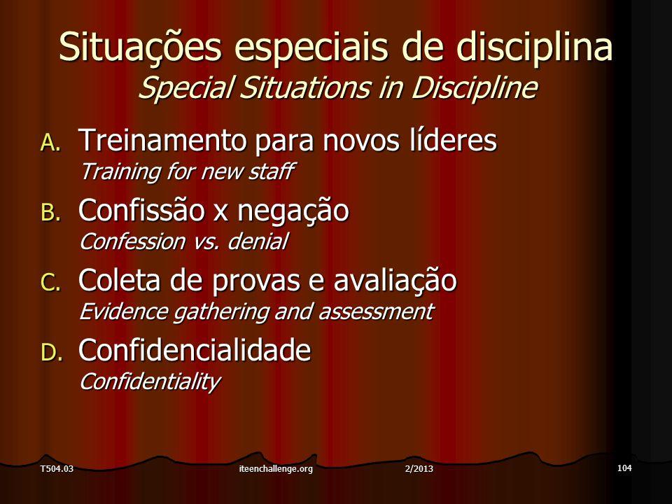 Situações especiais de disciplina Special Situations in Discipline A. Treinamento para novos líderes Training for new staff B. Confissão x negação Con