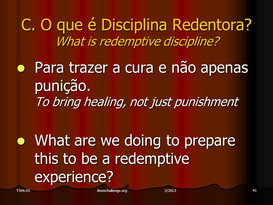 41 T504.03 C. O que é Disciplina Redentora. What is redemptive discipline.