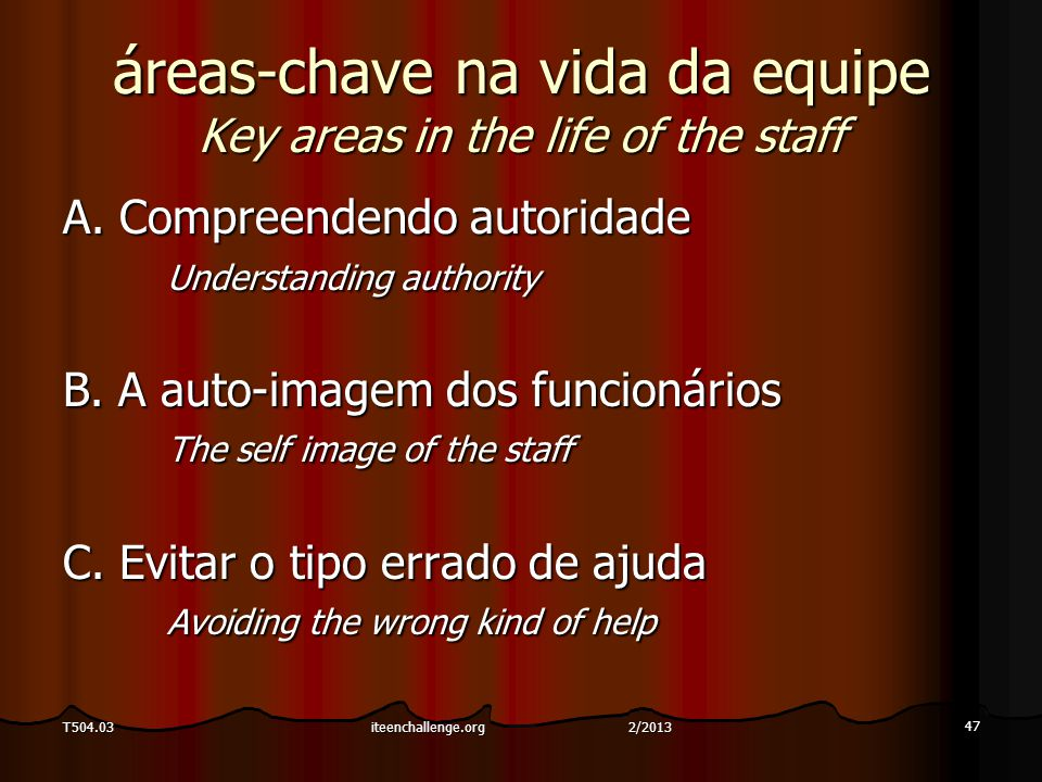 áreas-chave na vida da equipe Key areas in the life of the staff A.