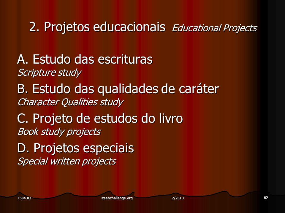 2. Projetos educacionais Educational Projects A. Estudo das escrituras Scripture study B.