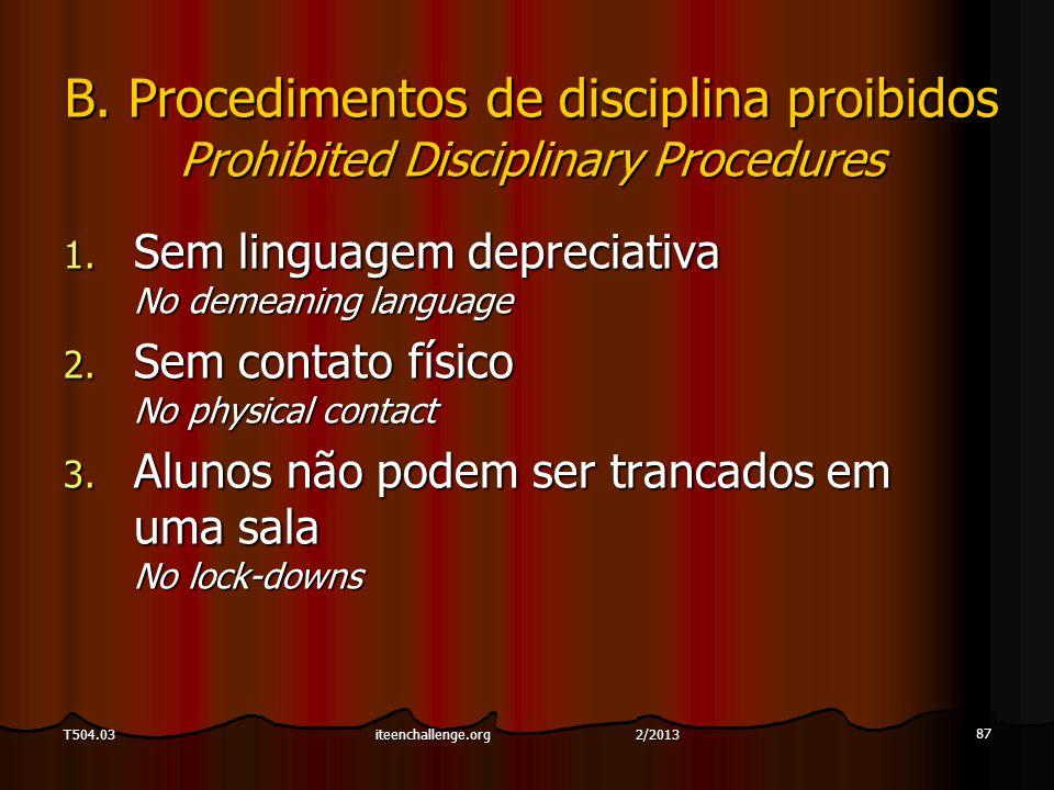 87 T504.03 B. Procedimentos de disciplina proibidos Prohibited Disciplinary Procedures 1.