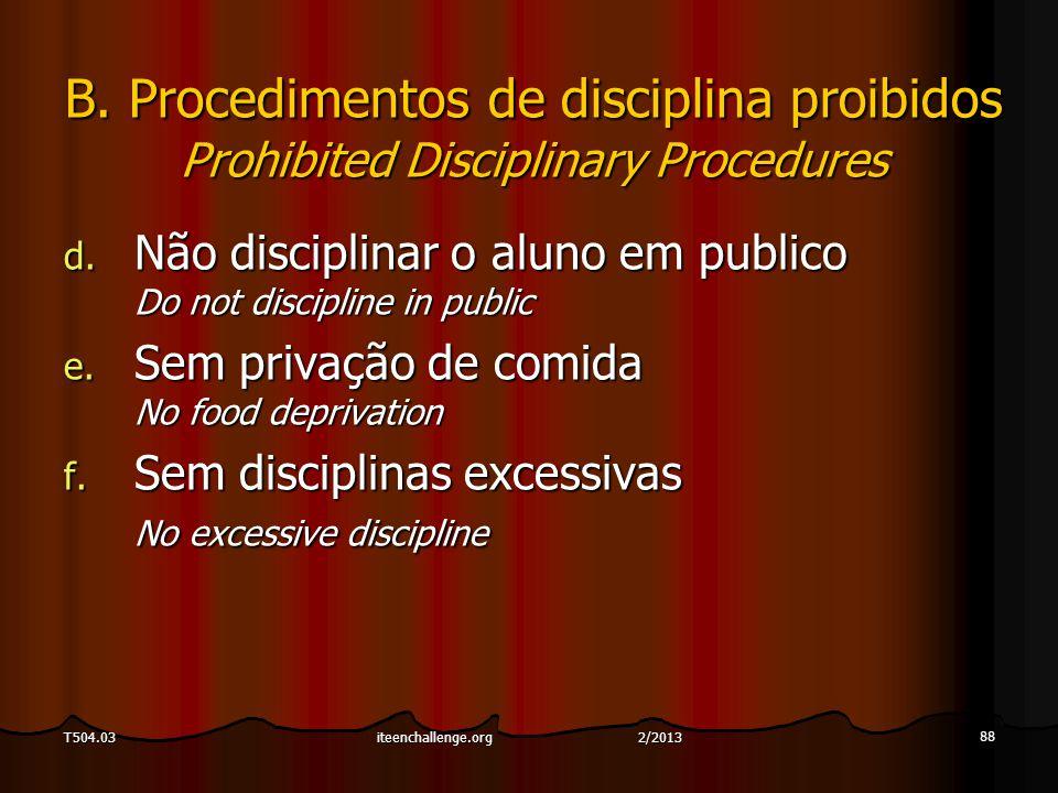 88 T504.03 B. Procedimentos de disciplina proibidos Prohibited Disciplinary Procedures d.