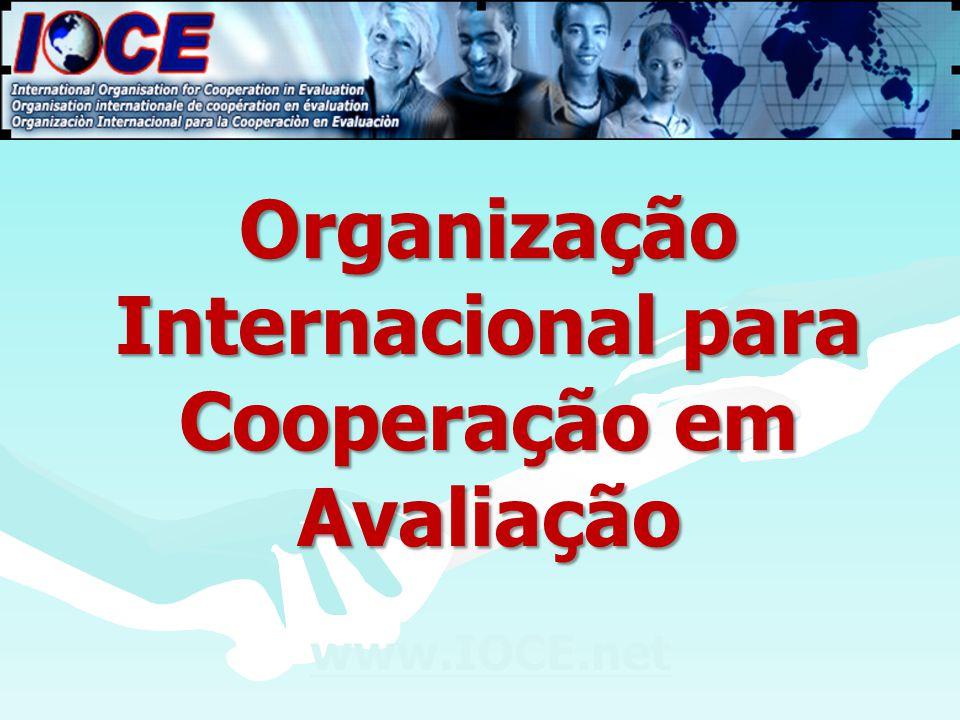 Organização Internacional para Cooperação em Avaliação www.IOCE.net
