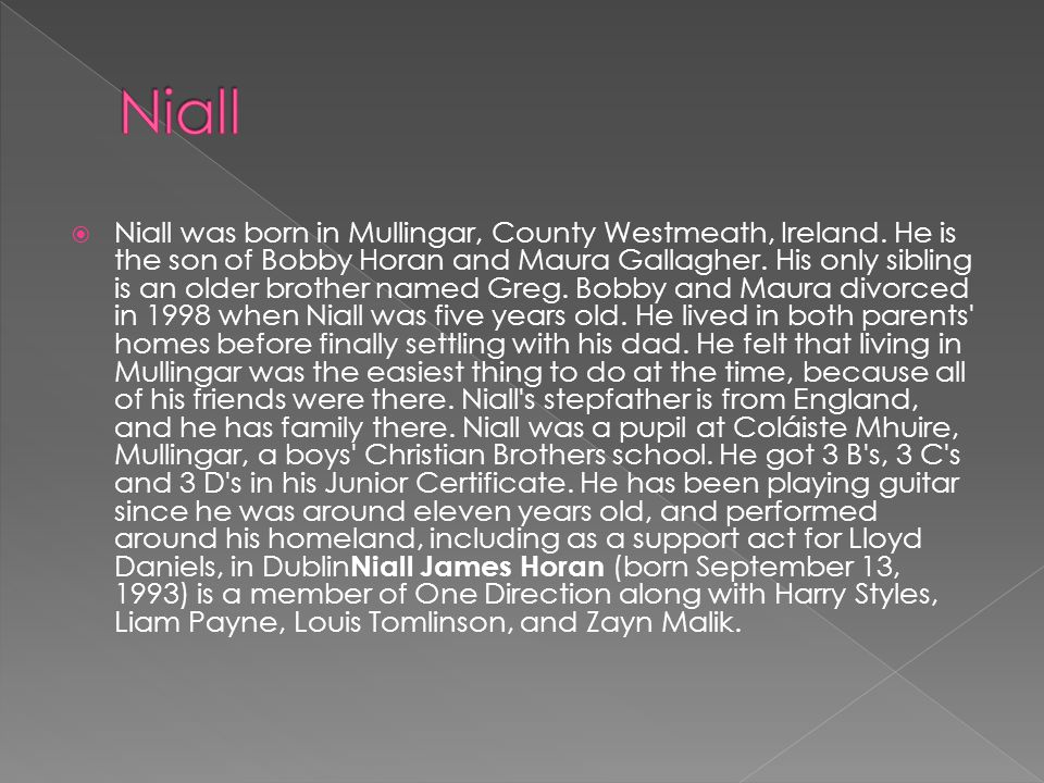  Niall was born in Mullingar, County Westmeath, Ireland.