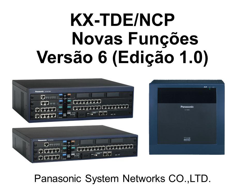 KX-TDE/NCP Novas Funções Versão 6 (Edição 1.0) Panasonic System Networks CO.,LTD.