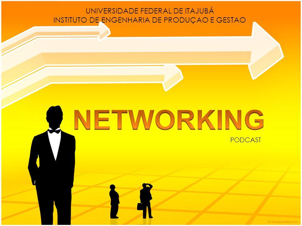 UNIVERSIDADE FEDERAL DE ITAJUBÁ INSTITUTO DE ENGENHARIA DE PRODUÇAO E GESTAO PODCAST