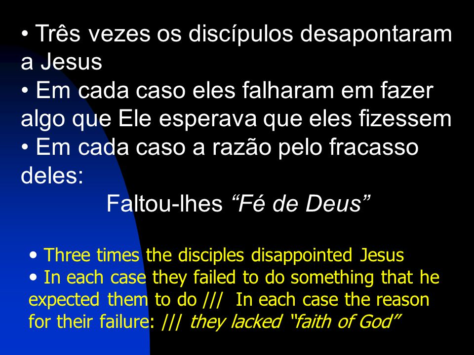 Three times the disciples disappointed Jesus In each case they failed to do something that he expected them to do /// In each case the reason for thei
