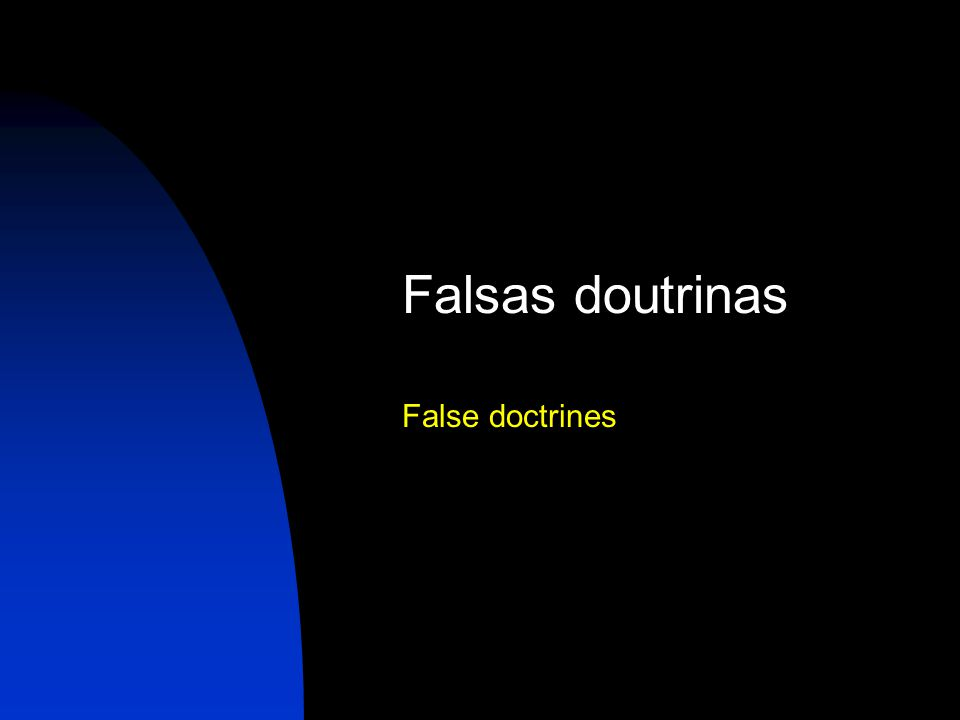 Falsas doutrinas False doctrines