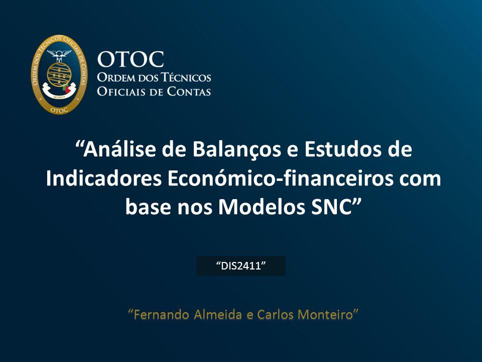 """""""Análise de Balanços e Estudos de Indicadores Económico-financeiros com base nos Modelos SNC"""" """"DIS2411"""" """"Fernando Almeida e Carlos Monteiro"""""""