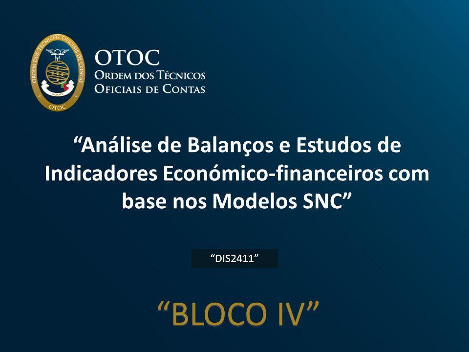 """Análise de Balanços e Estudos de Indicadores Económico-financeiros com base nos Modelos SNC"" ""DIS2411"" ""BLOCO IV"""