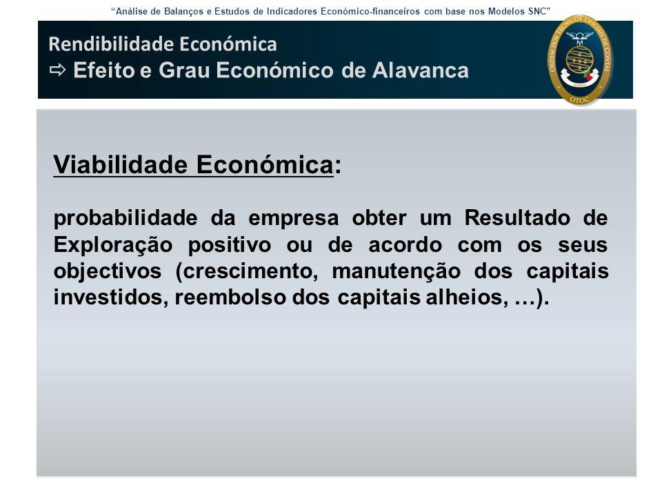 """Análise de Balanços e Estudos de Indicadores Económico-financeiros com base nos Modelos SNC"" Rendibilidade Económica  Efeito e Grau Económico de Ala"