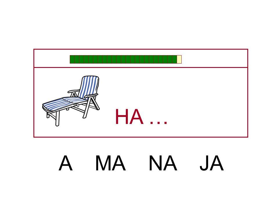 … HA A MA GA