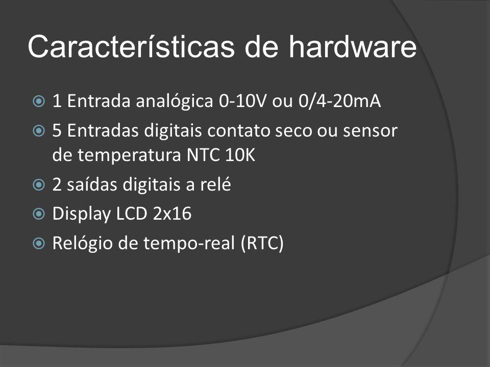 Características de hardware  1 Entrada analógica 0-10V ou 0/4-20mA  5 Entradas digitais contato seco ou sensor de temperatura NTC 10K  2 saídas dig