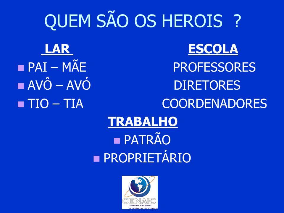 QUEM SÃO OS HEROIS .