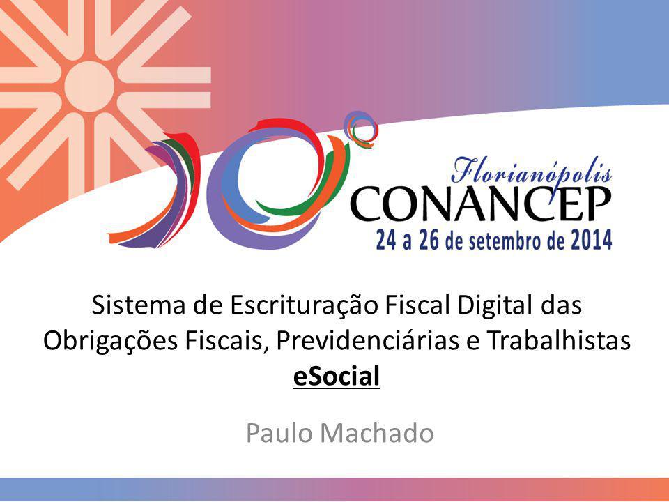 Sistema de Escrituração Fiscal Digital das Obrigações Fiscais, Previdenciárias e Trabalhistas eSocial Paulo Machado