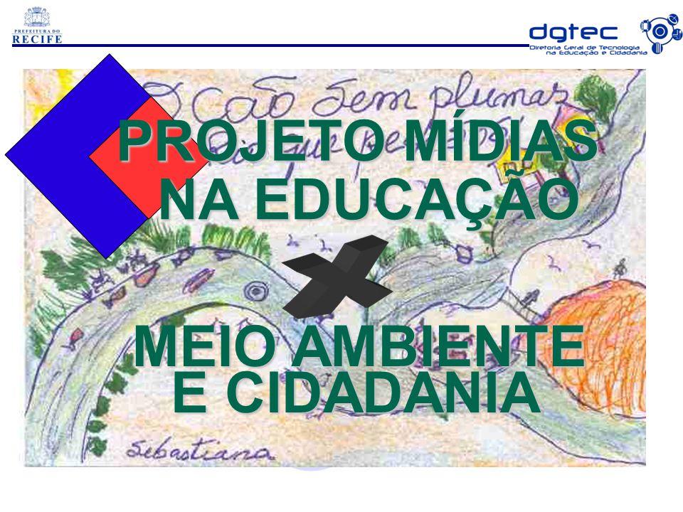PROJETO MÍDIAS NA EDUCAÇÃO NA EDUCAÇÃO MEIO AMBIENTE E CIDADANIA E CIDADANIA