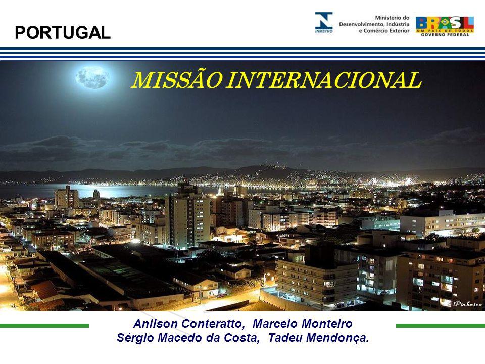 Anilson Conteratto, Marcelo Monteiro Sérgio Macedo da Costa, Tadeu Mendonça. PORTUGAL MISSÃO INTERNACIONAL