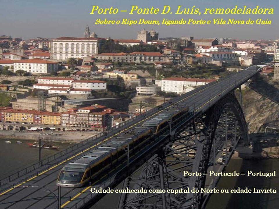 Porto – Ponte D. Luís, remodeladora Sobre o Ripo Douro, ligando Porto e Vila Nova de Gaia Porto = Portocale = Portugal Cidade conhecida como capital d