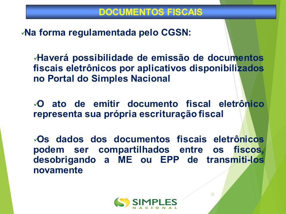 Na forma regulamentada pelo CGSN: Haverá possibilidade de emissão de documentos fiscais eletrônicos por aplicativos disponibilizados no Portal do Simp