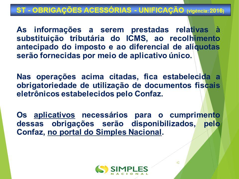 As informações a serem prestadas relativas à substituição tributária do ICMS, ao recolhimento antecipado do imposto e ao diferencial de alíquotas serã