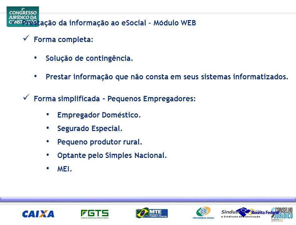Prestação da informação ao eSocial – Módulo WEB Forma simplificada - Pequenos Empregadores: Empregador Doméstico. Segurado Especial. Pequeno produtor