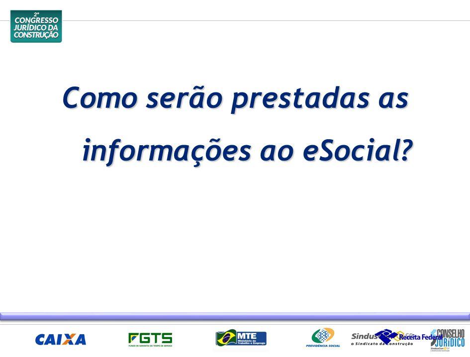 Como serão prestadas as informações ao eSocial?