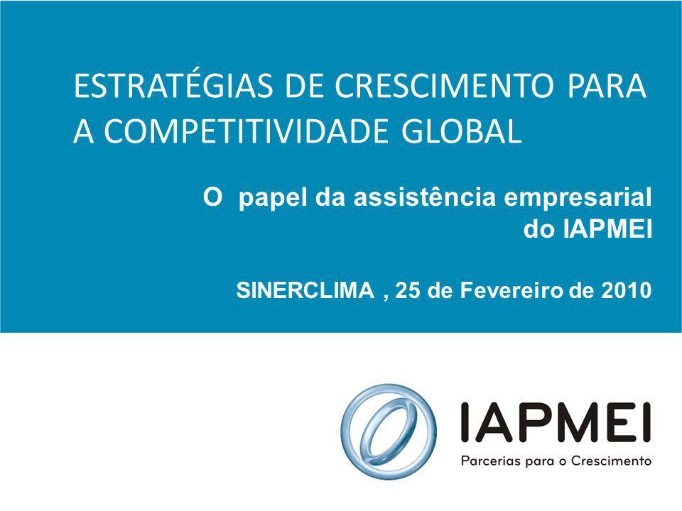 Missão do IAPMEI Promover a inovação e executar políticas de estímulo ao desenvolvimento empresarial, … visando o reforço da competitividade e da produtividade das empresas, … em especial das de pequena e média dimensão, que exerçam a sua actividade nas áreas sob tutela do MEI, com excepção do sector do turismo.