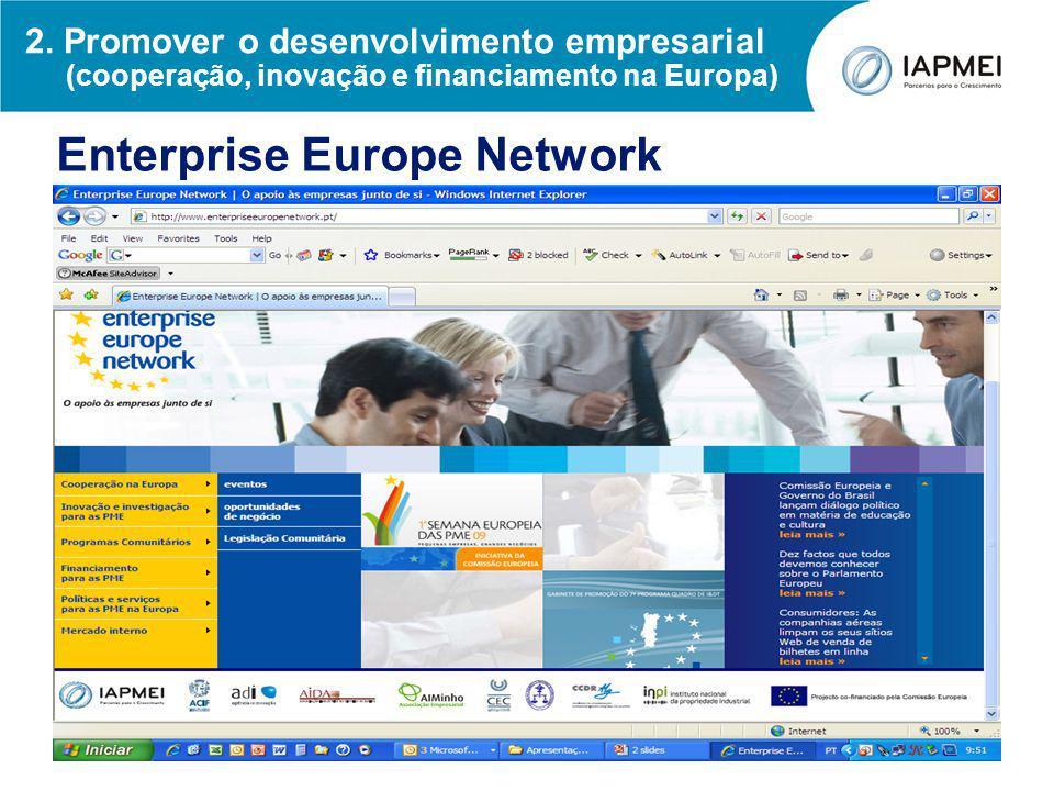 2. Promover o desenvolvimento empresarial (cooperação, inovação e financiamento na Europa) Enterprise Europe Network
