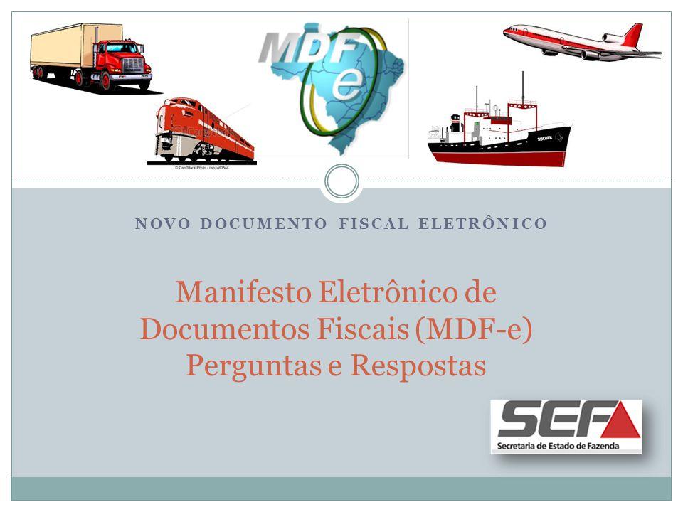 NOVO DOCUMENTO FISCAL ELETRÔNICO Manifesto Eletrônico de Documentos Fiscais (MDF-e) Perguntas e Respostas