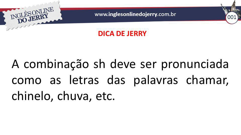www.inglesonlinedojerry.com.br 001 17 VERBOS O Inglês Online do JERRY tem somente 17 verbos.