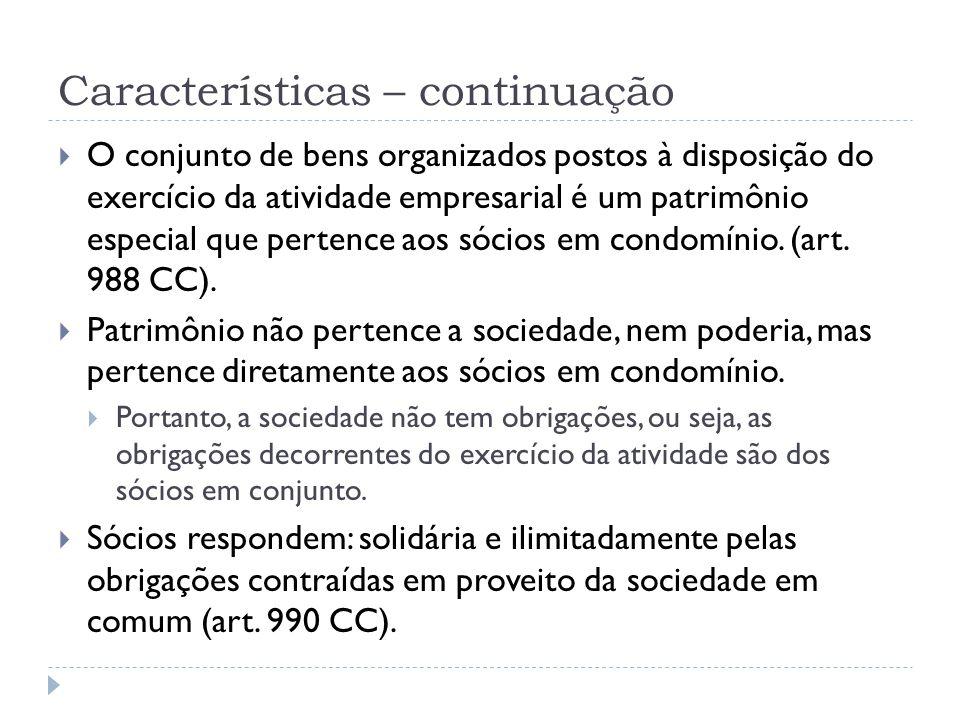Características – continuação  O conjunto de bens organizados postos à disposição do exercício da atividade empresarial é um patrimônio especial que