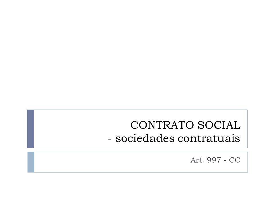 CONTRATO SOCIAL - sociedades contratuais Art. 997 - CC