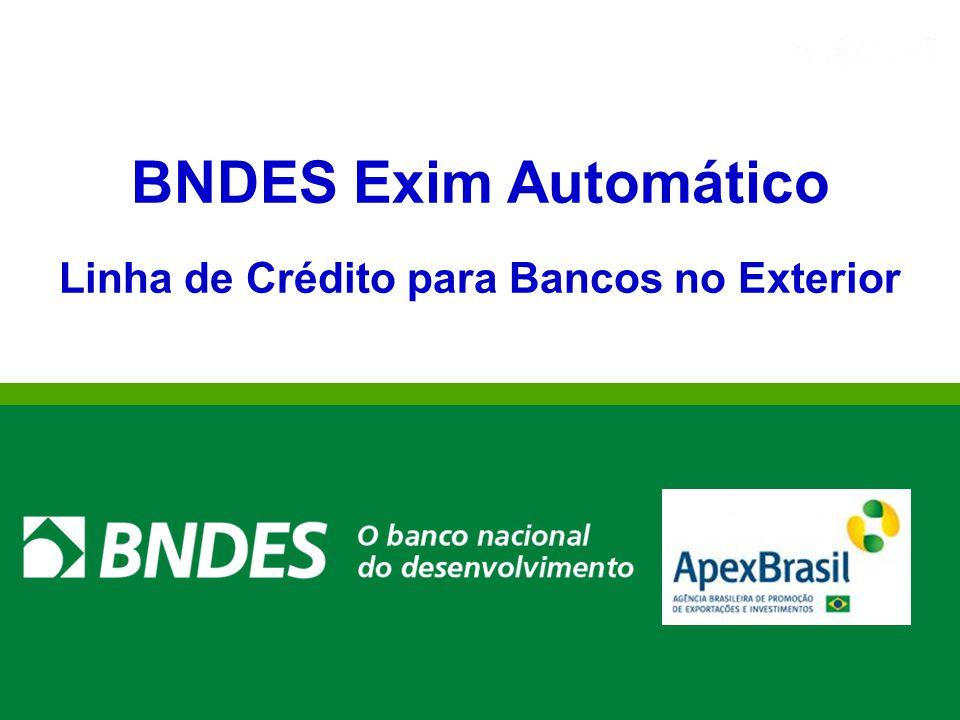 32 BNDES Exim Automático Linha de Crédito para Bancos no Exterior