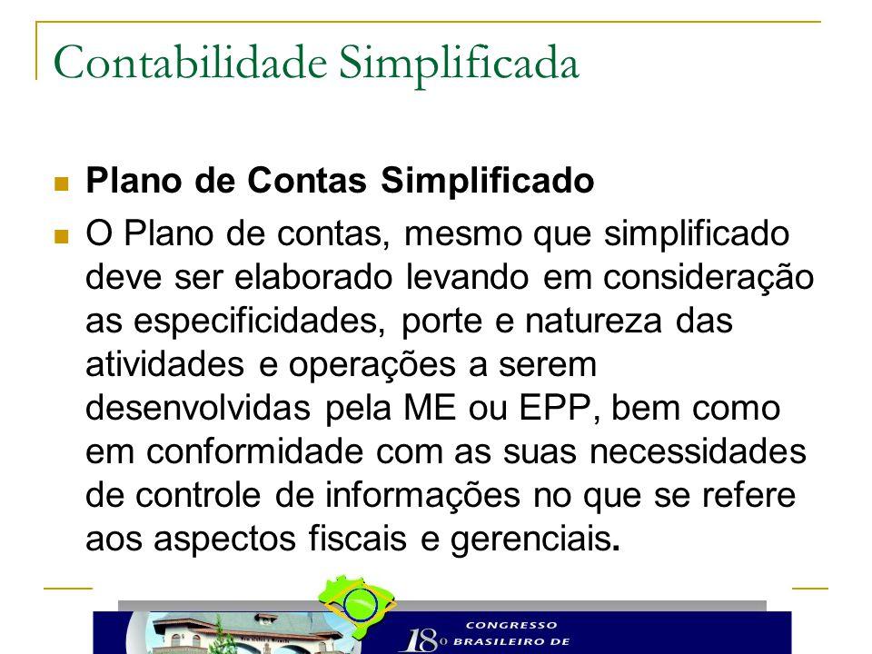 Contabilidade Simplificada Plano de Contas Simplificado O Plano de contas, mesmo que simplificado deve ser elaborado levando em consideração as especi