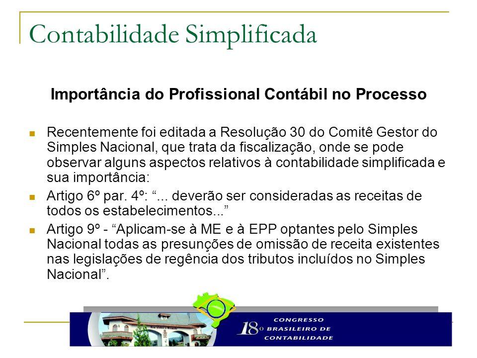 Contabilidade Simplificada Importância do Profissional Contábil no Processo Recentemente foi editada a Resolução 30 do Comitê Gestor do Simples Nacion